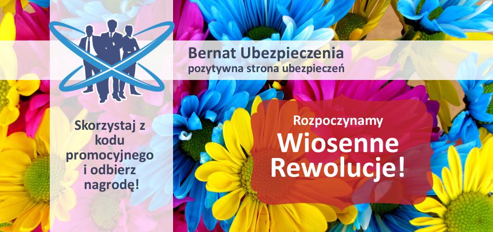 bernat ubezpieczenia inowrocław wiosenne rewolucje
